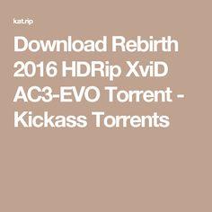 Download Rebirth 2016 HDRip XviD AC3-EVO Torrent - Kickass Torrents