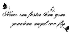 never run faster than your guardian angel can fly - Google zoeken
