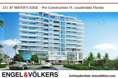 Fort Lauderdale Pre Construction | Condominiums 321 at Waters Edge Fort Lauderdale | New Develelopment fortlauderdale-immobilien.com - Ralf Gettler Marketing Director Engel & Völkers 908 E Las Olas Blvd Fort Lauderdale, FL 33301 - 18170 Collins Ave Sunny Isles Beach, FL 33160 Real Estate Immobilien -  fortlauderdale-immobilien.com - #realestate #preconstruction #immobilien #fortlauderdale #sunnyislesbeach #miamibeach #miami #makler #engelvölkers #florida