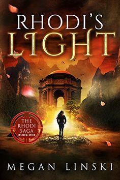 Rhodi's Light (The Rhodi Saga Book 1) by Megan Linski http://amzn.to/2cu0evk