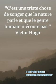 with nature quotes words ~ with nature quotes ; with nature quotes life ; with nature quotes words ; quotes about nature ; Citations Victor Hugo, Victor Hugo Quotes, Life Quotes Love, Time Quotes, Best Quotes, Delete Quotes, Environment Quotes, Nature Quotes Adventure, Sense Of Life