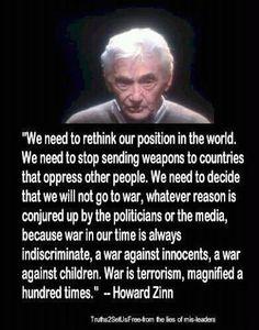 Howard Zinn.   I am already against the next war.