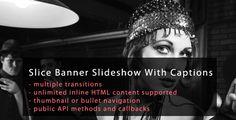 jQuery Slice Banner Slideshow with Captions #Animation, #Banner, #Captions, #Description, #Gallery, #Image, #Jquery, #Navigation, #Preloader, #Rotator, #Seo, #Slider, #Slideshow, #Tean http://goo.gl/aja1U2