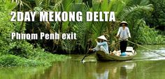 2 Days Mekong Delta from Saigon to Phnom Penh exit. This is ideal option for…
