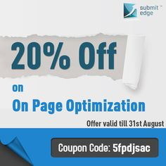 Hurry! We are offering 20% off on our  On Page Optimization service! This offer is valid till 31st August, 2013. Use the coupon code while purchasing.  If you have any queries, feel free to contact us on support@submitedge.com