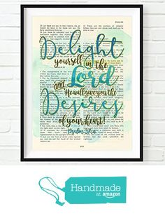 Vintage Bible verse scripture - Delight yourself in the Lord - Psalm 37:4 Christian ART PRINT, UNFRAMED, abstract watercolor encouragement dictionary wall & home decor poster gift from Art for the Masses https://www.amazon.com/dp/B01KU5MNIG/ref=hnd_sw_r_pi_dp_LcVszb9QAAE3P #handmadeatamazon