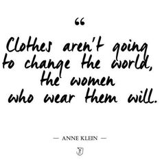•Clothes aren't going to change the world, the women who wear them will• ❤️✌️ XoXo WYNK* #anneklein #whoruntheworldgirls #clothes #change #positive #friday #weekend #Septemeber #dream #work #pray #slay #xoxo #wynkboutique