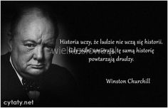 Historia uczy, że... #Churchill-Winston,  #Śmierć Winston Churchill, True Quotes, Quotations, Wisdom, Goals, Retro, Funny, Europe, Biography