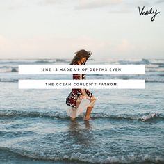 """She is made up of depths even the ocean could not fathom"" - Jessica Katoff #DailyDose #Quotes"