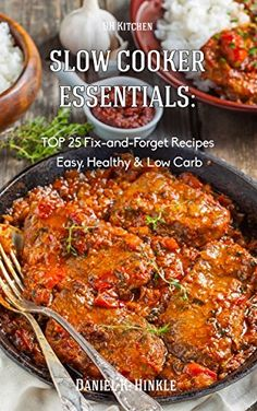 Slow Cooker Essentials:  TOP 25 Fix-and-Forget Recipes: (Easy, Low Carb, Healthy) now With Chiken and Soups! (DH Kitchen Book 14), http://www.amazon.com/dp/B011J4M4OA/ref=cm_sw_r_pi_awdm_dlZ8vb1R8J8NS