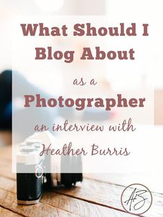 Not sure what to blog about to promote your photography business? Successful photographer Heather Burris is sharing her blogging secrets in this post!