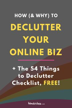 How (&WHY) to Declutter Your Online Biz. Click through to discover the 4 Key areas to declutter NOW, to save yourself time and ROOM for newer and better things this year! #goalsetting #productivitytips #todolist #entrepreneurmindset