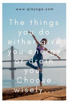 The things you do either give you energy or drain you. Choose wisely  #positivenergy #energy #positivethinking #positivemindset #motivation #inspiration #love #happiness #positivity #inspirationalquotes #inspirationalsaying #motivationquotes #lifequotes Yoga Quotes, Motivational Quotes, Life Quotes, Wonder Quotes, Choose Wisely, Positive Mindset, Motivation Inspiration, Awakening, Happiness