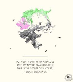 """""""Put your heart, mind, and soul into even your smallest acts. This is the secret of success"""" Swami Sivananda #words #quote"""