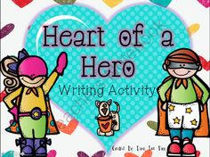 Heart of a TeachersNotebook.com (17 pages)  - This is a great little Super Hero writing activity for students to use with the Journeys story: Dex: Heart of a Hero.