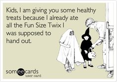 Kids, I am giving you some healthy treats because I already ate all the Fun Size Twix I was supposed to hand out.