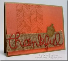 handmade Thanksgiving card from LeAnne Pugliese: Truly Grateful Expressions ... clean and simple ... luv the warm burnt orange of Cajun Craze ... thinlits word die is the perfect size for the card ... great look of red word on wide burlap ribbon ... Stampin' Up!