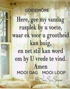 Good Morning Prayer, Good Morning Messages, Good Morning Greetings, Good Morning Quotes, Monday Blessings, Morning Blessings, Morning Prayers, Afrikaanse Quotes, Goeie More