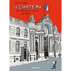 Le château - une année dans les coulisses de l'Elysée : Mathieu Sapin - BD