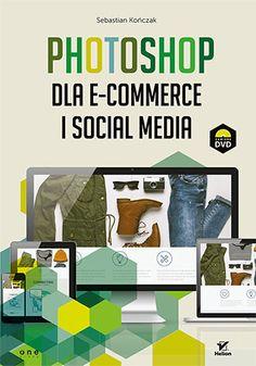 "Książka pt. ""Photoshop dla e-commerce i social media"".  #photoshop #ecommerce #socialmedia #facebook #google+ #twitter #pinterest #linkedin #instagram #pinterest #onepress #ksiazka"