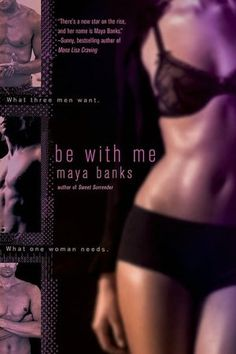 Be with Me/ Maya Banks