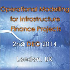 Operational Modelling for Infrastructure Finance Projects at Holiday Inn Bloomsbury, Coram Street, London, WC1N 1HT, UK on December 02, 2014 at 8:30 am - 5:30 pm. In order to both monitor compliance with lender covenants and to provide an accurate forecast of investor returns it is now increasingly expected that an operational model will be needed. URL: Booking: http://atnd.it/14194-0 Price: Masterclass Fee: £599 Speakers: Kate Bostock