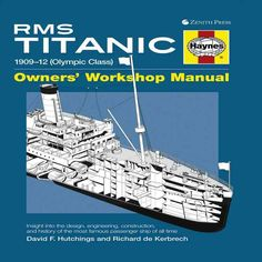 Haynes RMS Titanic Owners' Workshop Manual: 1909-12