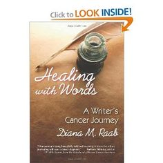 Healing With Words: A writer's cancer journey: Diana M. Raab, Melvin J. Silverstein M.D.: 9781615990108: Amazon.com: Books