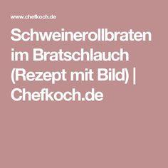 Schweinerollbraten im Bratschlauch (Rezept mit Bild) | Chefkoch.de