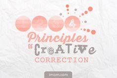 4 Principles of Creative Correction - iMom