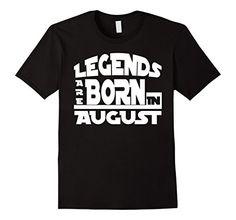 Men's legends are born in august t-shirt 2XL Black legend... https://www.amazon.com/dp/B01IQKL8WE/ref=cm_sw_r_pi_dp_2RWJxb87MXW5N