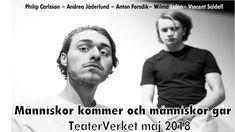 """Människor kommer och människor går – Skådespel i två akter, en bearbetning av """"Ensam"""" av Börje Lindström samt """"Nästan Jihad"""" av Jonathan Lehtonen. Regi & manusbearbetning: Anton Forsdik"""