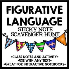 Figurative Language: Sticky Note Scavenger Hunt  Use with ANY text!Do your students struggle with pulling examples of figurative language from text?Do you want your students to remain focused while reading, and to become actively involved in the text?This highly effective and engaging sticky note based strategy is a great way to practice and reinforce figurative language concepts.