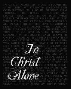 In Christ Alone ~ He is my light, strength & my song This is one of my all-time favorite songs.