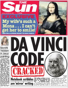 1506: Leonard da Vinci wrote his notes in mirror-writing. The Sun shows how the front page of the newspaper would have looked like at certain points in history.