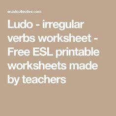 Ludo - irregular verbs worksheet - Free ESL printable worksheets made by teachers