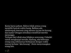 Daily Quotes, Best Quotes, Life Quotes, Quotations, Qoutes, Cinta Quotes, Wattpad Quotes, Broken Quotes, Quotes Indonesia