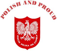 Proud to be Polish...Although I am a 3rd generation born in America, I am so proud of being an American of Polish descent!!! : )