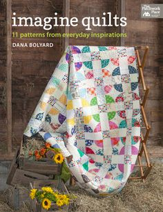 There seems to be NO shortage of amazing new books to add to our quilting libraries! Today's review is for Imagine Quilts by my friend Dana Bolyard of Old Red Barn Co., she's taking everyday inspir...