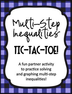 Multi-Step Inequalities Tic-Tac-Toe Partner Activity.  Practices solving, graphing, and writing solutions in interval notation.
