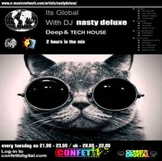 """Every Tuesday """"It' s Global"""" ( 2 hours Tech House Session ) We deliver an interactive user friendly music based media station via the Internet bringing all areas of our communities together. We play a mixture of all aspects of quality House music Dj Nasty deluxe www.confettidigital.com  Start : United Kingdom  20.00 - 22.00 o' clock European time 21.00 - 23.00 o' clock"""