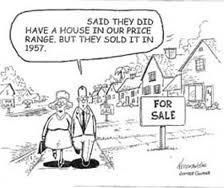 They did have a house in our price range, but they sold it in 1957.....