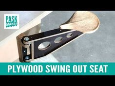 (2) Plywood Swing Out Seat - YouTube