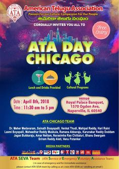Event: ATA Day Chicago by American Telugu Association Time: 11:30 AM – 5:00 PM Date: Sunday – April 8, 2018 Venue: Royal Palace Banquet, 1570 Ogden Ave, Naperville IL, 60540 Lunch & Drinks provided Event includes Cultural Programs FREE ENTRY Related