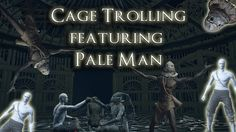 Cage Trolling - Dark Souls 3(with Pale Man )