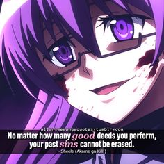 No matter how many good deeds you perform your past sins can not be erased-Sheele