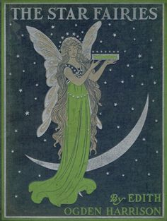 """The Star Fairies and Other Fairy Tales"" by Edith Ogden Harrison with illustrations by Lucy Fitch Perkins Source"
