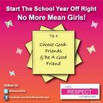 No More Mean Girls! Tip # 3 - Choose Good Friends & Be A Good Friend