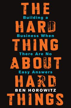 Amazon.com: The Hard Thing About Hard Things: Building a Business When There Are No Easy Answers eBook: Ben Horowitz: Books