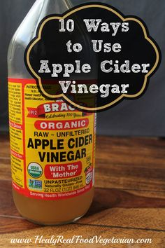 10 Ways to Use Apple Cider Vinegar @ Healy Real Food Vegetarian. Click here to read more- http://www.healyrealfoodvegetarian.com/apple-cider-vinegar/ #Applecidervinegar #realfood